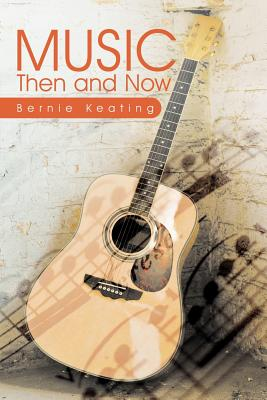 Music: Then and Now - Keating, Bernie