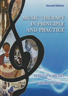 Music Therapy in Principle and Practice - Michel, Donald E