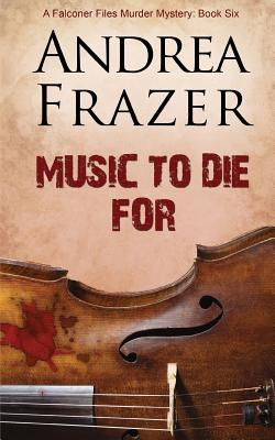 Music to Die for - Frazer, Andrea