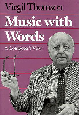 Music with Words: A Composers View - Thomson/ Virgil / Helin/ Jacquelyn