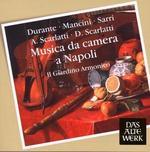 Musica da Camera a Napoli: Durante, Mancini, Sarri, A. Scarlatti, D. Scarlatti