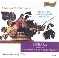Musica Mediterranea: Music of the Italian & Spanish Renaissance - Kithara
