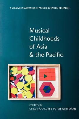 Musical Childhoods of Asia and the Pacific - Lum, Chee-Hoo (Editor)
