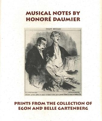 Musical Notes by Honore Daumier: Prints from the Collection of Egon and Belle Gartenberg - Robinson, Joyce Henri