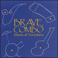 Musical Varieties - Brave Combo