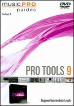 Musicpro Guides: Pro Tools 9 - Beginner/Intermediate Levels