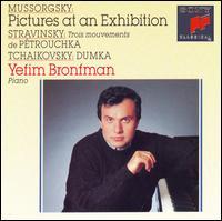 Mussorgsky: Pictures at an Exhibition; Stravinsky: Pétrouchka (Trois mouvements); Tchaikovsky: Dumka - Yefim Bronfman (piano)