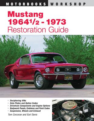 Mustang 1964 1/2 - 73 Restoration Guide - Corcoran, Tom, and Davis, Earl