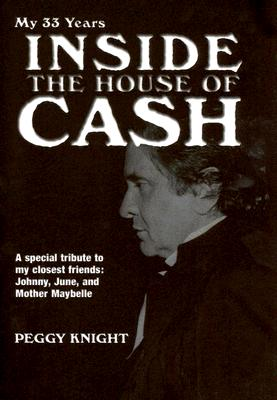 My 33 Years Inside the House of Cash - Knight, Peggy