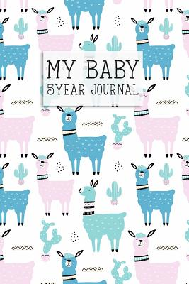 My Baby, 5 Year Journal: A Five Year Memory Journal for New Moms and Dads. Cute Llama Cover. - Design, Dadamilla