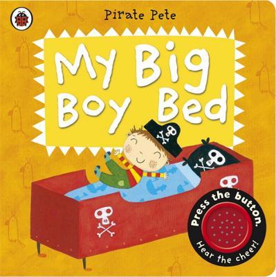 My Big Boy Bed: a Pirate Pete Book - Li, Amanda