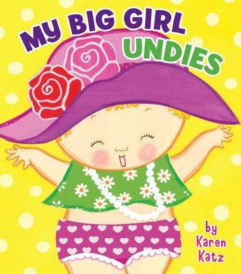 My Big Girl Undies - Katz, Karen