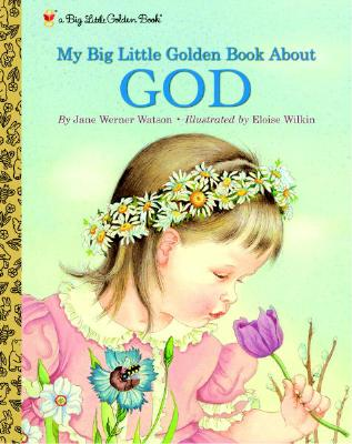 My Big Little Golden Book about God - Watson, Jane Werner