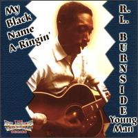 My Black Name A-Ringin' - R.L. Burnside