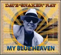 "My Blue Heaven - Dave ""Sneaker"" Ray"