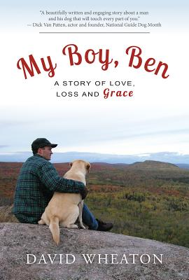 My Boy, Ben: A Story of Love, Loss and Grace - Wheaton, David
