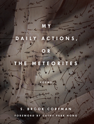 My Daily Actions, or the Meteorites - Corfman, S Brook, and Hong, Cathy Park (Foreword by)