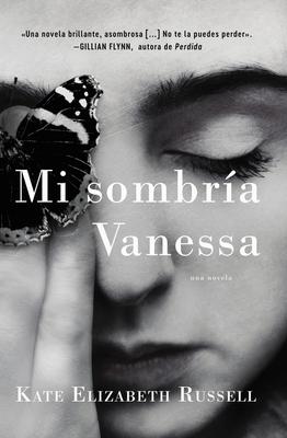 My Dark Vanessa \ Mi Sombría Vanessa (Spanish Edition) - Russell, Kate Elizabeth
