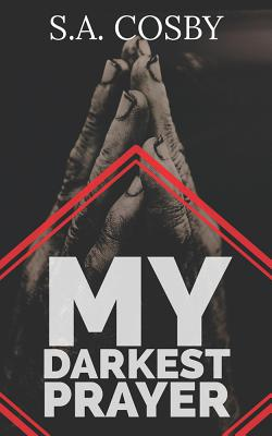 My Darkest Prayer - Cosby, S a