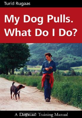 My Dog Pulls. What Do I Do? - Rugaas, Turid