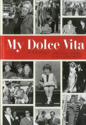 My Dolce Vita: A Memoir - Salvadore, Jean Govoni, and Fiori, Pamela (Foreword by)