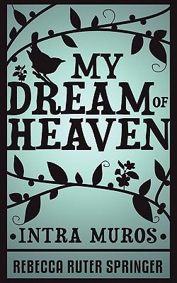 My Dream of Heaven - Springer, Rebecca Ruter