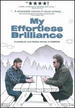 My Effortless Brilliance - Lynn Shelton
