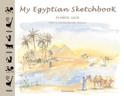 My Egyptian Sketchbook - DesRoches Noblecourt, Christia (Preface by)