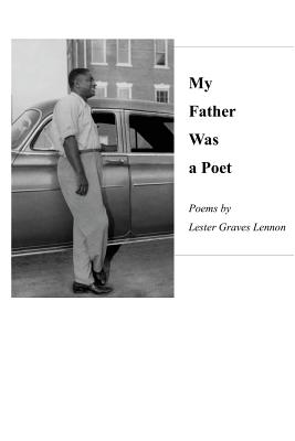 My Father Was a Poet - Lennon, Lester Graves