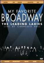 My Favorite Broadway: The Leading Ladies - Bill Cosel; Scott Ellis