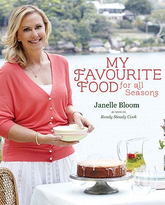 My Favourite Food For All Seasons - Bloom, Janelle