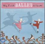 My First Ballet Album [ABC Classics]