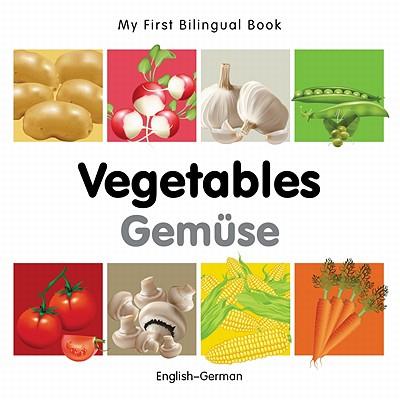 My First Bilingual Book-Vegetables (English-German) - Milet Publishing