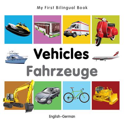 My First Bilingual Book-Vehicles (English-German) - Milet Publishing