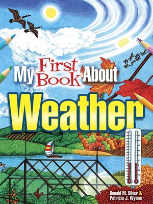 My First Book about Weather - Wynne, Patricia J, Ms., and Silver, Donald M