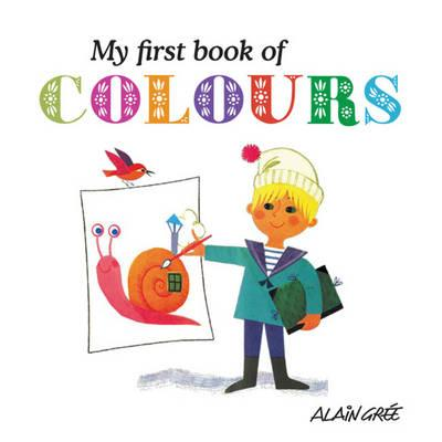 My First Book of Colours - Gree, Alain