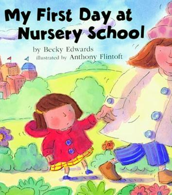 My First Day at Nursery School - Edwards, Becky