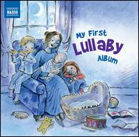 My First Lullaby Album - Ashley Wass (piano); Dorothy Linell (lute); Einar Steen-Nøkleberg (piano); François-Joël Thiollier (piano);...