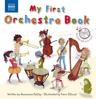 My First Orchestra Book: Book & CD - Helsby, Genevieve, and Eklund, Karin