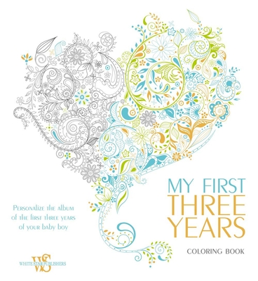 My First Three Years Coloring Book: Personalize the Album of the First Three Years of Your Baby Boy - White, Star