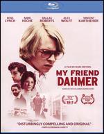 My Friend Dahmer [Blu-ray] - Marc Meyers