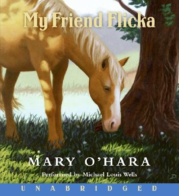 My Friend Flicka CD - O'Hara, Mary, and Wells, Michael Louis (Read by)