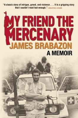 My Friend the Mercenary - Brabazon, James