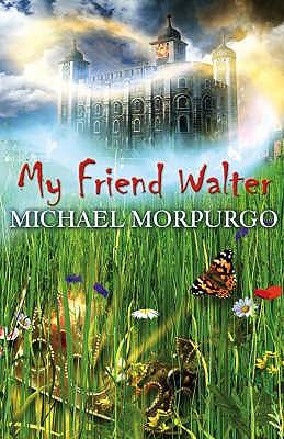 My Friend Walter - Morpurgo, Michael
