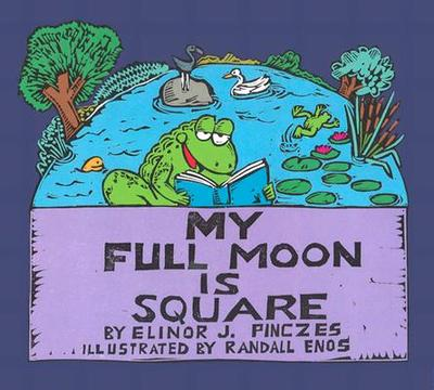 My Full Moon Is Square - Pinczes, Elinor J
