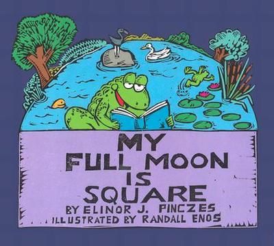 My Full Moon Is Square - Pinczes, Elinor J