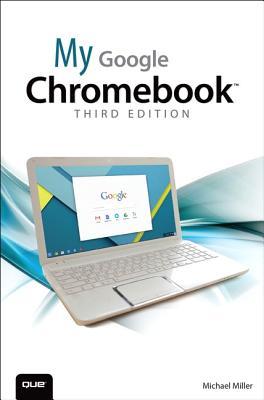 My Google Chromebook - Miller, Michael R.