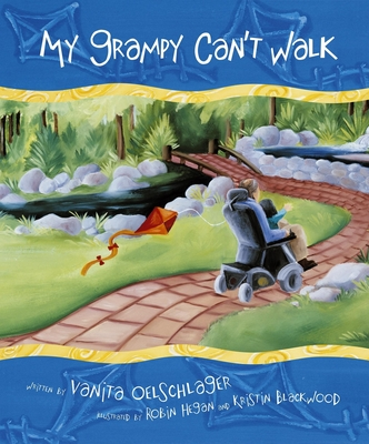 My Grampy Can't Walk - Oelschlager, Vanita