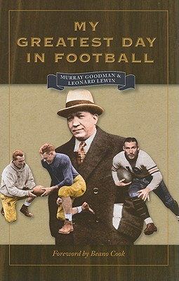 My Greatest Day in Football - Goodman, Murray, and Lewin, Leonard, and Cook, Beano (Foreword by)