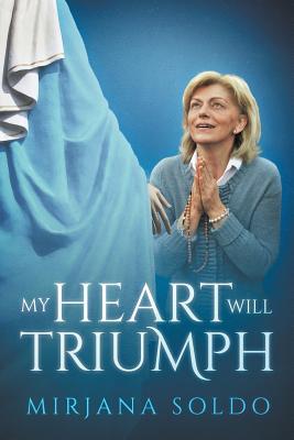 My Heart Will Triumph - Soldo, Mirjana, and Bloomfield, Sean, and Musa, Miljenko Miki